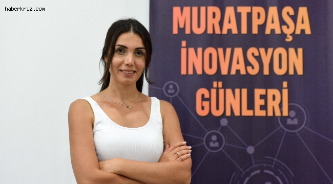 Muratpaşa İnovasyon Günlerinin finaline geri sayım